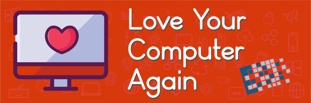 love your computer maintenance