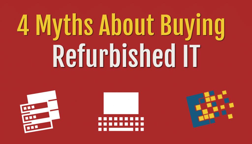blog 4 myths refurbished IT