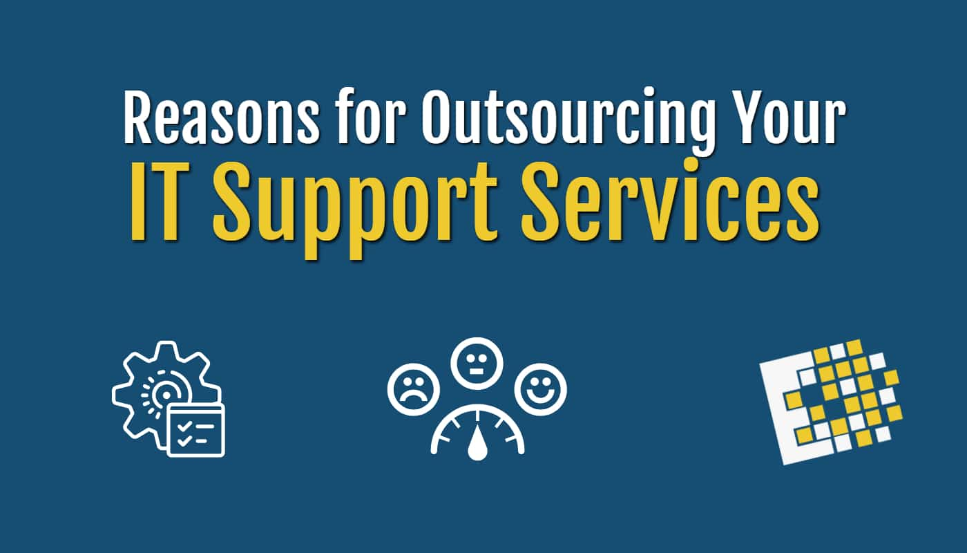 Reasons for Outsourcing Your IT Support Services