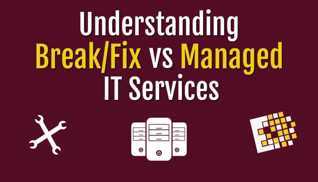 Understanding Break-fix verses MSP
