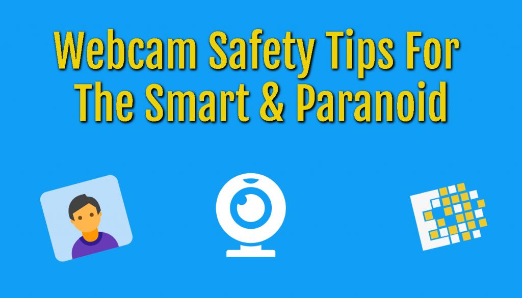 Webcam Safety Tips